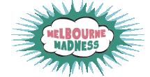 Melbourne Madness